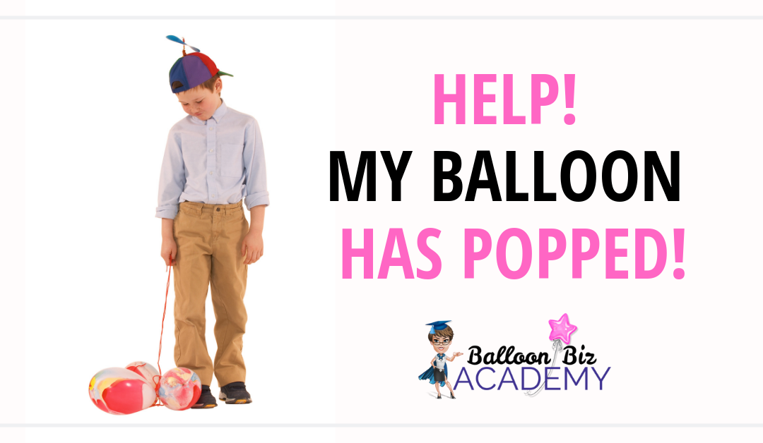Help my Balloon Has Popped!
