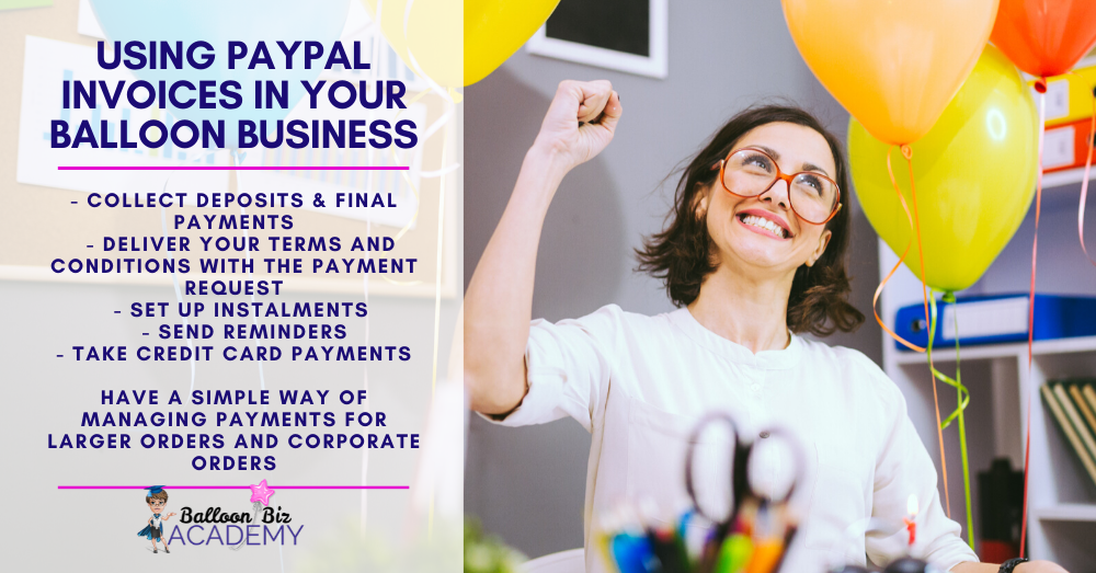 Using Paypal Invoices to take card payments, set up instalments and manage payments in your balloons business.