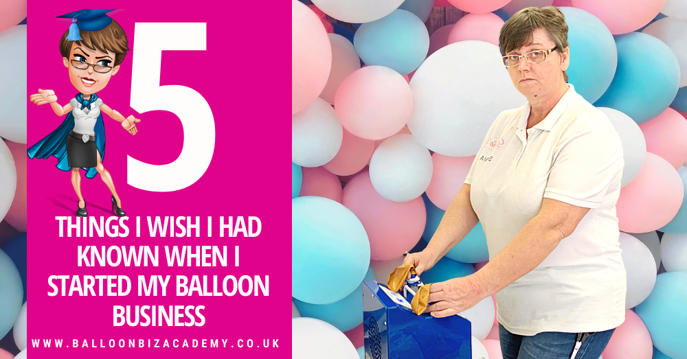 The 5 Things I Wish I Had Known When I Started My Balloon Business
