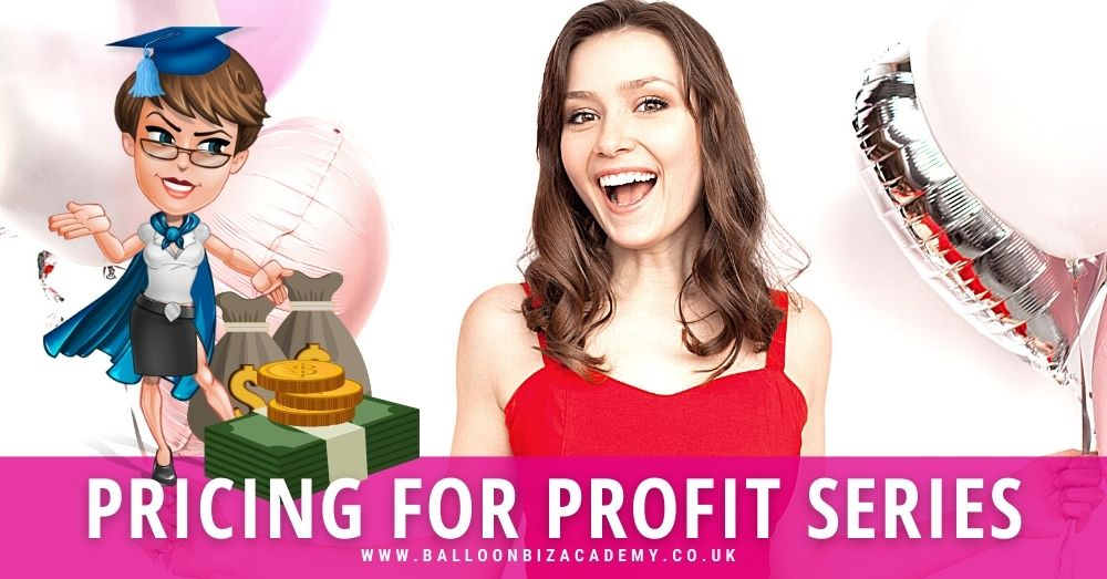 Pricing For Profit In Your Balloon Business Video Series
